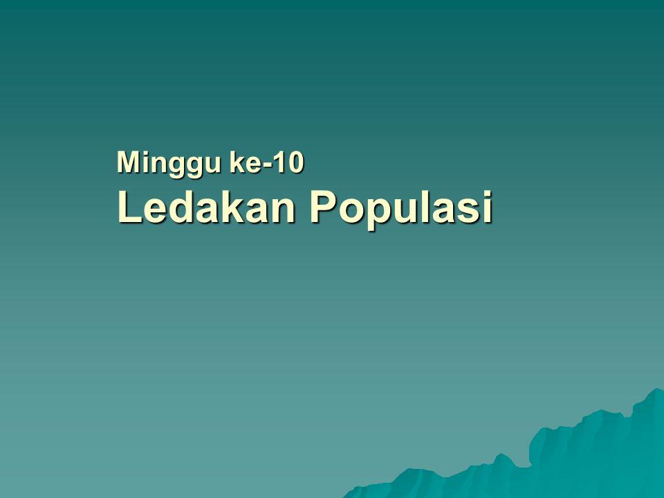 Minggu ke-10 Ledakan Populasi