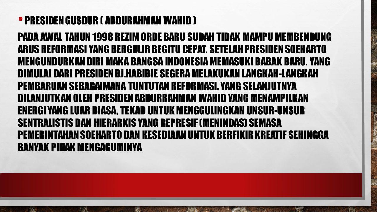 Presiden Gusdur ( Abdurahman Wahid )