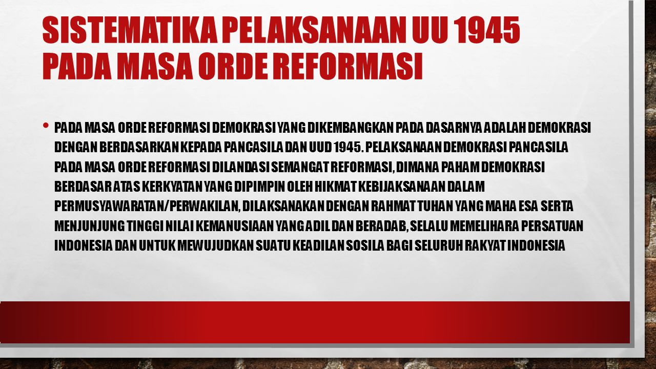 Sistematika Pelaksanaan UU 1945 pada Masa Orde Reformasi