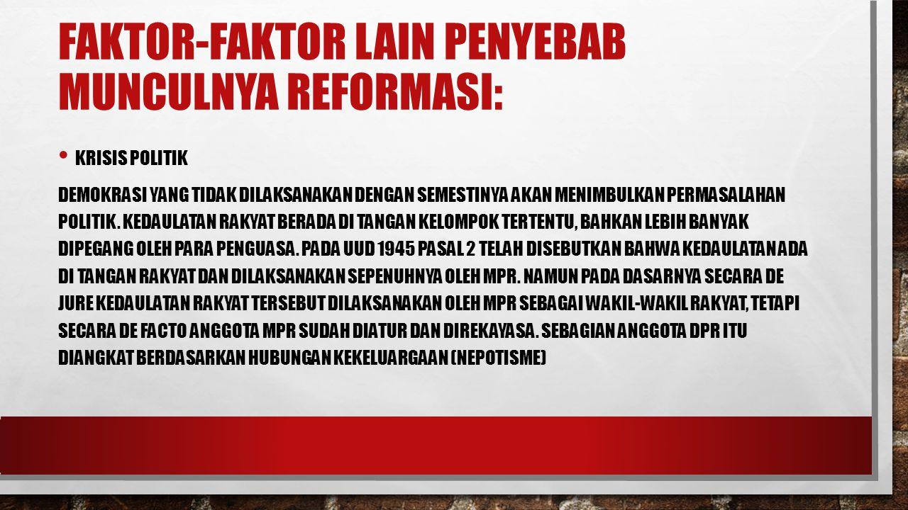 faktor-faktor lain penyebab munculnya reformasi: