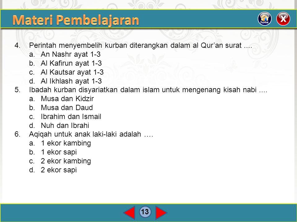 Materi Pembelajaran 4. Perintah menyembelih kurban diterangkan dalam al Qur'an surat .... a. An Nashr ayat 1-3.