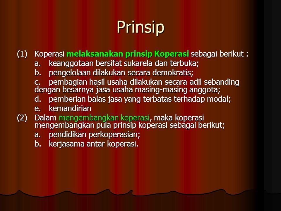 Prinsip (1) Koperasi melaksanakan prinsip Koperasi sebagai berikut :