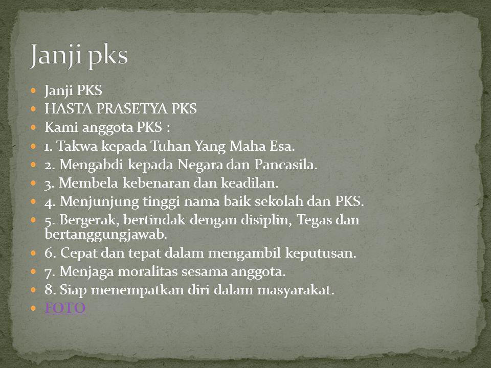 Janji pks Janji PKS HASTA PRASETYA PKS Kami anggota PKS :