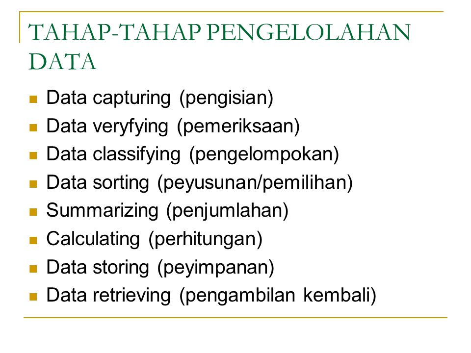 TAHAP-TAHAP PENGELOLAHAN DATA
