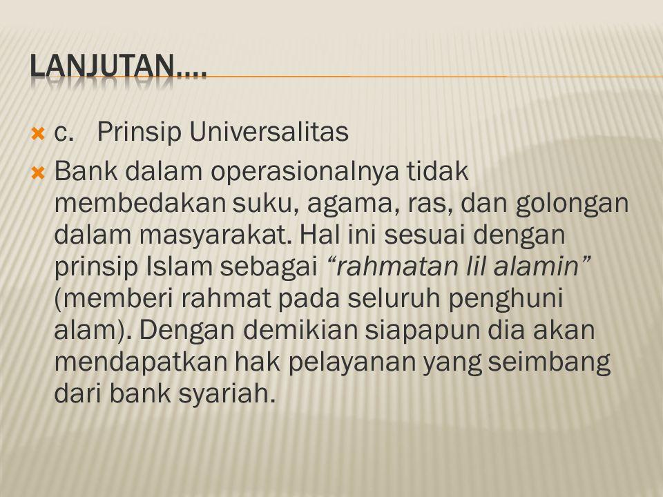 LANJUTAN…. c. Prinsip Universalitas