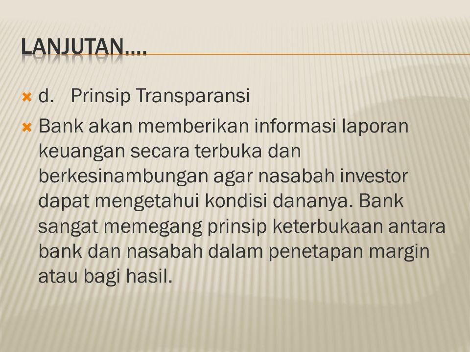 LANJUTAN…. d. Prinsip Transparansi
