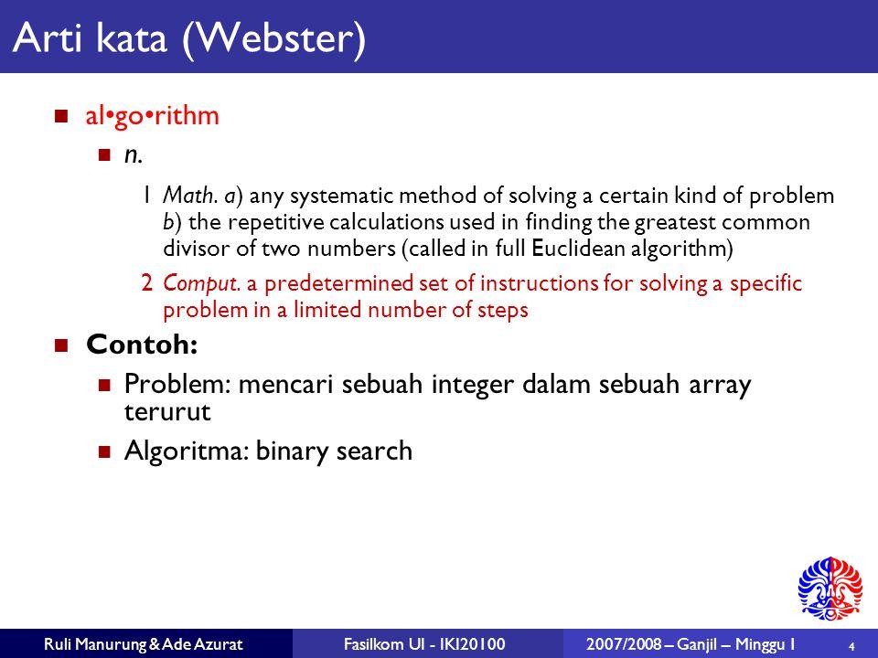 Arti kata (Webster) al•go•rithm n. Contoh: