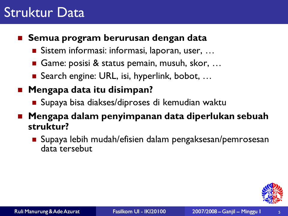 Struktur Data Semua program berurusan dengan data