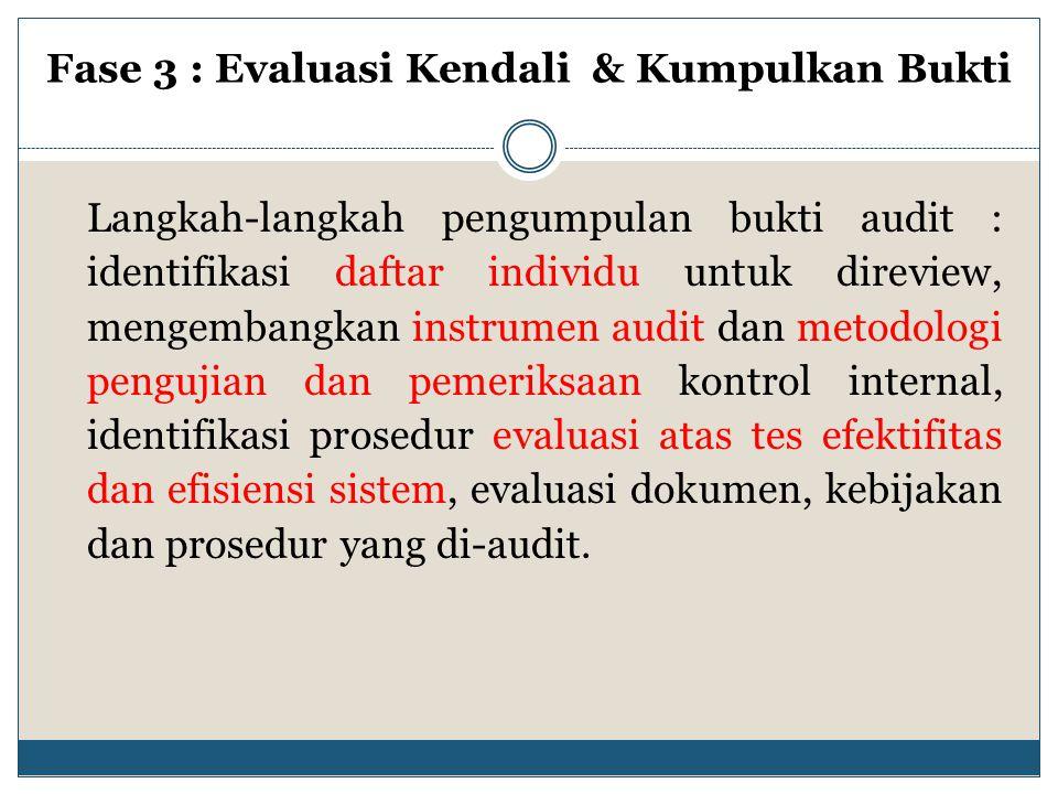 Fase 3 : Evaluasi Kendali & Kumpulkan Bukti