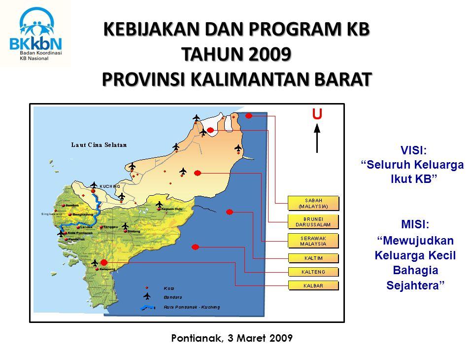 KEBIJAKAN DAN PROGRAM KB TAHUN 2009 PROVINSI KALIMANTAN BARAT
