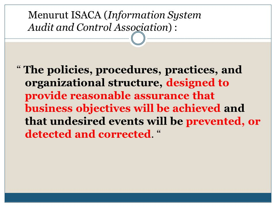 Menurut ISACA (Information System Audit and Control Association) :