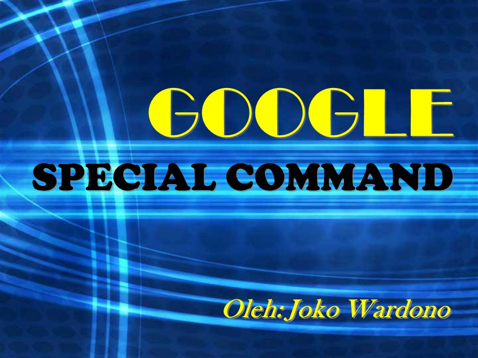 GOOGLE SPECIAL COMMAND