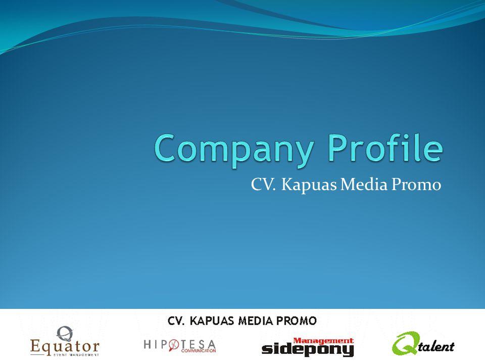 Company Profile CV. Kapuas Media Promo