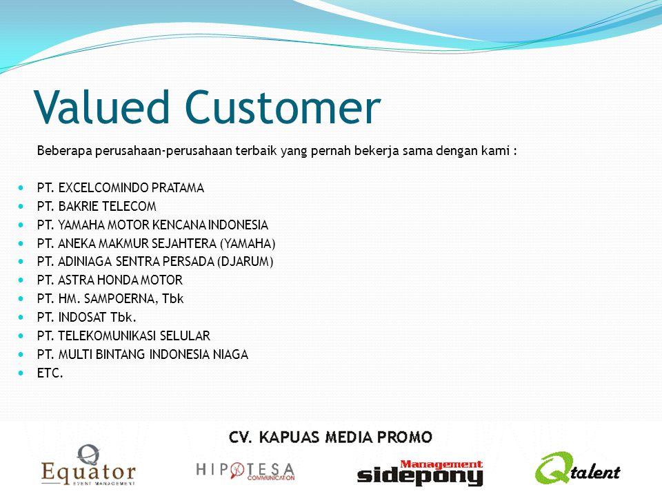 Valued Customer Beberapa perusahaan-perusahaan terbaik yang pernah bekerja sama dengan kami : PT. EXCELCOMINDO PRATAMA.