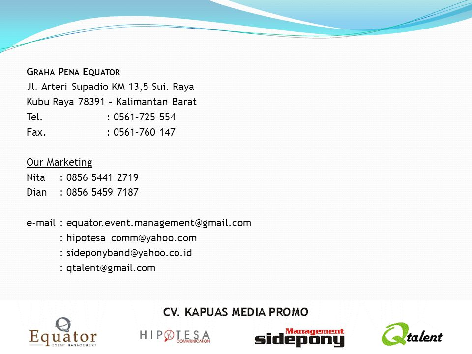 Graha Pena Equator Jl. Arteri Supadio KM 13,5 Sui