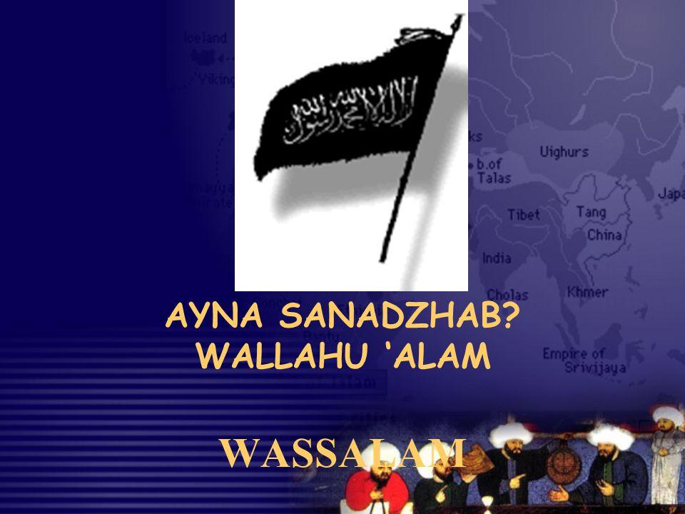 AYNA SANADZHAB WALLAHU 'ALAM WASSALAM