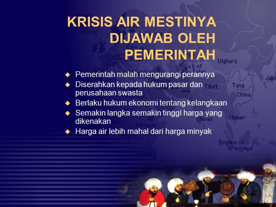 KRISIS AIR MESTINYA DIJAWAB OLEH PEMERINTAH