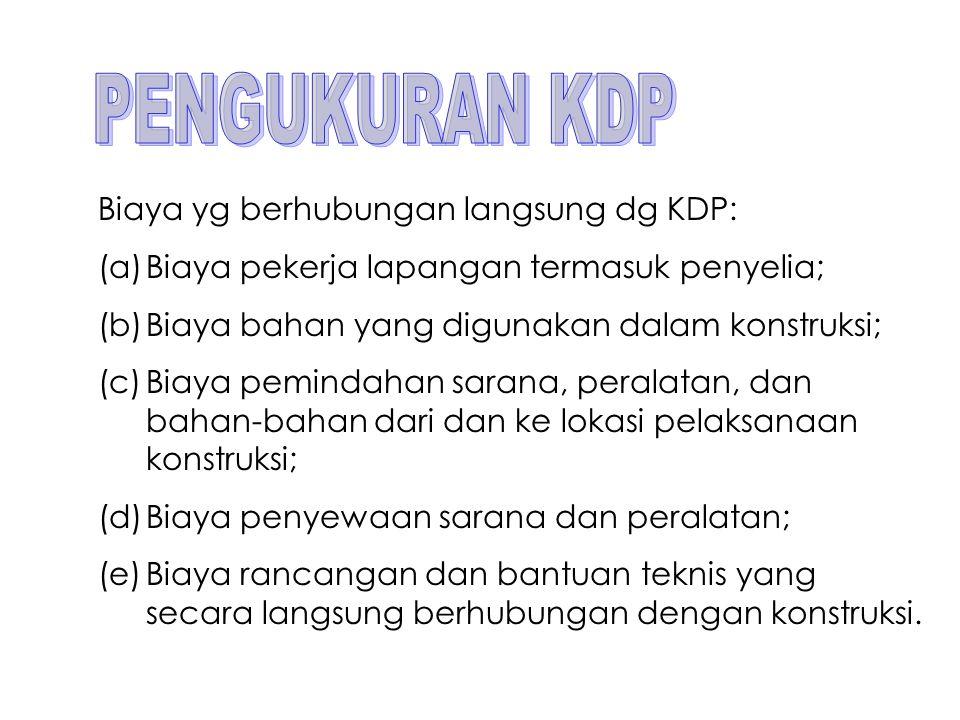 PENGUKURAN KDP Biaya yg berhubungan langsung dg KDP:
