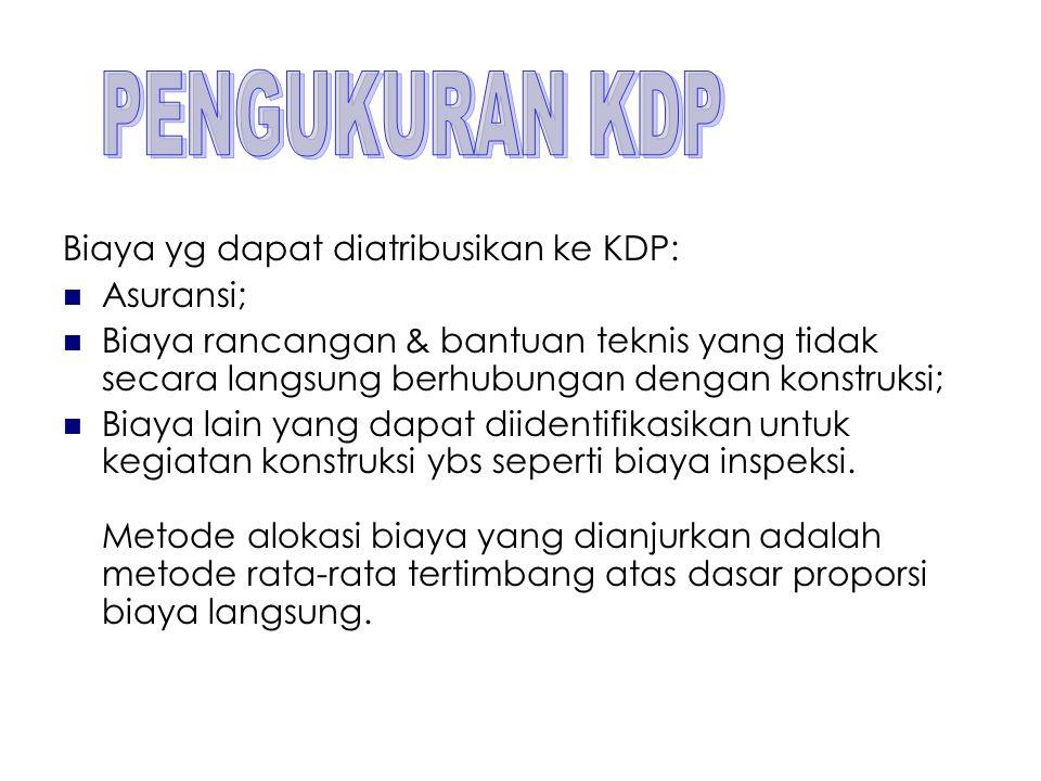 PENGUKURAN KDP Biaya yg dapat diatribusikan ke KDP: Asuransi;