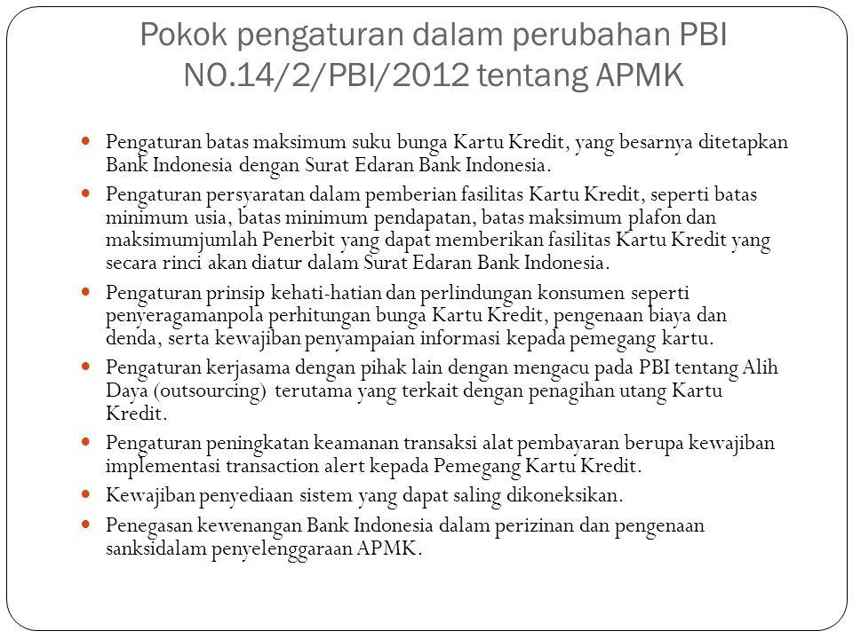 Pokok pengaturan dalam perubahan PBI NO.14/2/PBI/2012 tentang APMK