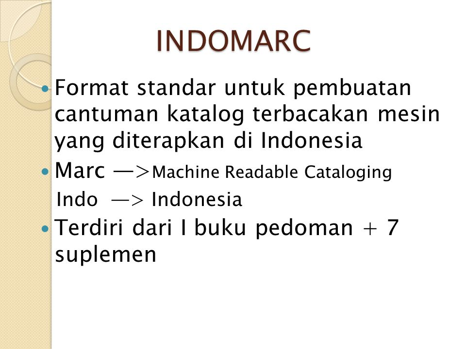 INDOMARC Format standar untuk pembuatan cantuman katalog terbacakan mesin yang diterapkan di Indonesia.