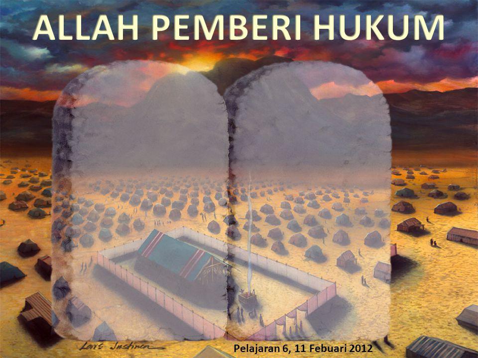 ALLAH PEMBERI HUKUM Pelajaran 6, 11 Febuari 2012