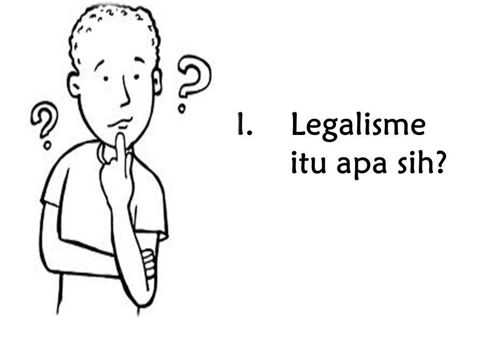 Legalisme itu apa sih