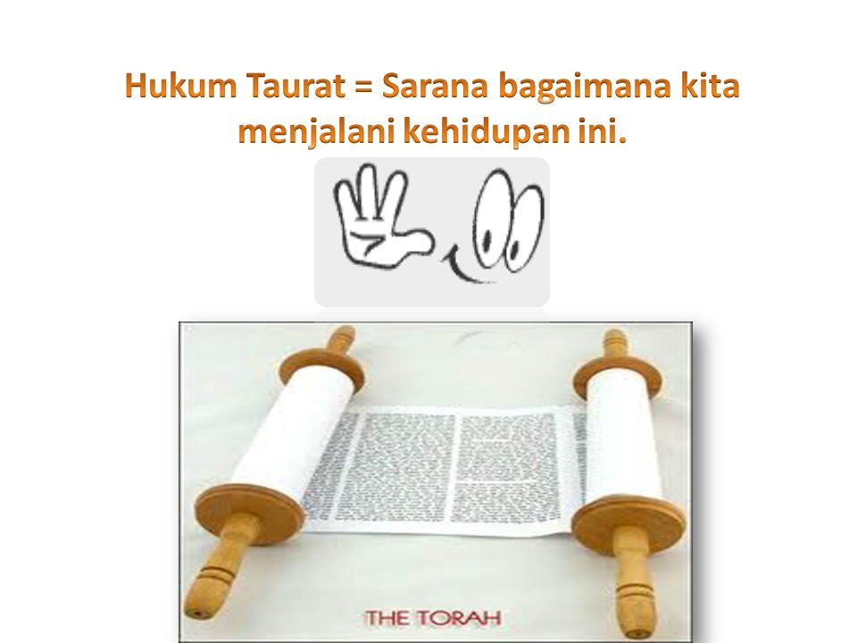 Hukum Taurat = Sarana bagaimana kita menjalani kehidupan ini.