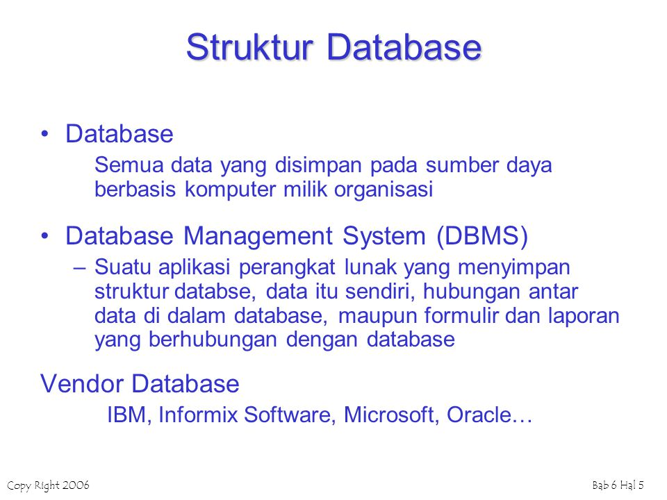 Struktur Database Database Database Management System (DBMS)