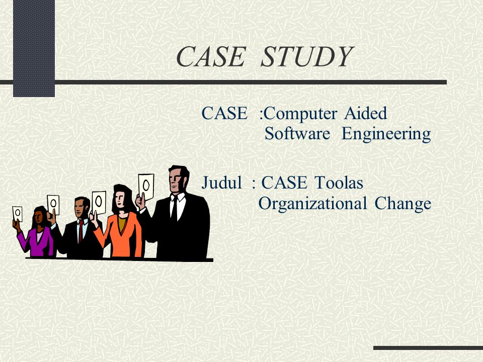 CASE STUDY CASE :Computer Aided Software Engineering