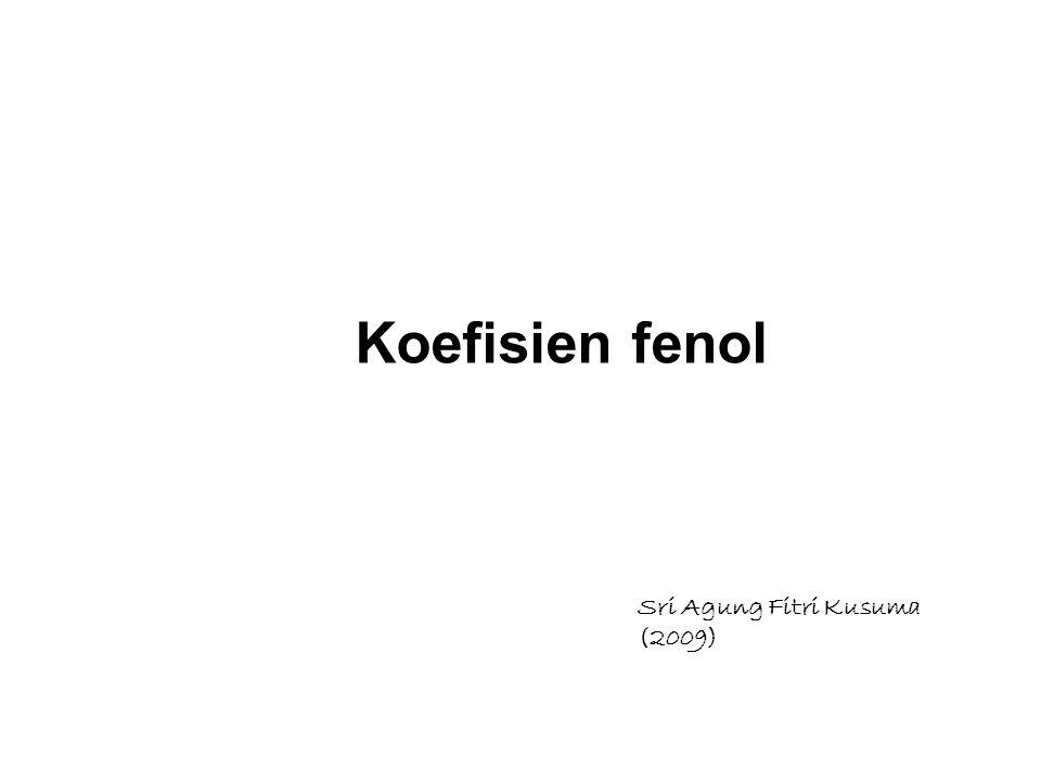 Koefisien fenol Sri Agung Fitri Kusuma (2009)