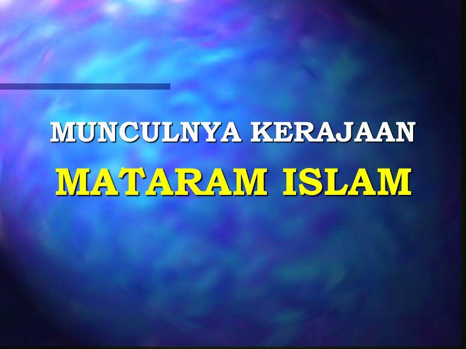 MUNCULNYA KERAJAAN MATARAM ISLAM
