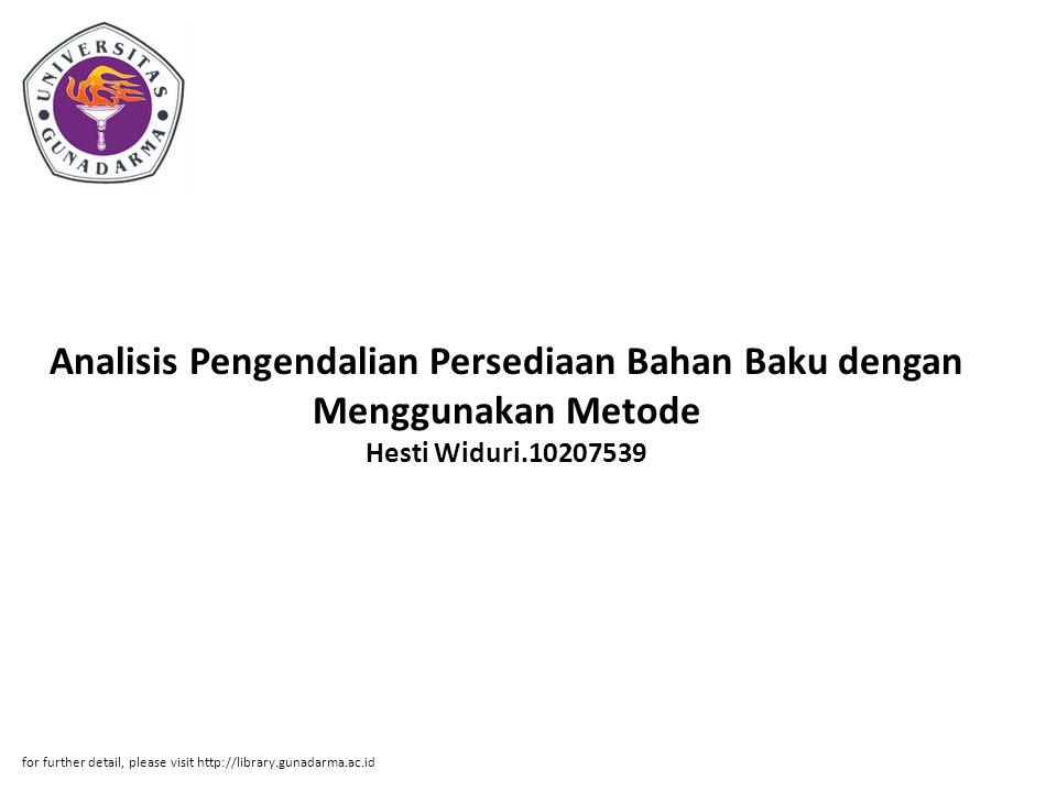 Analisis Pengendalian Persediaan Bahan Baku dengan Menggunakan Metode Hesti Widuri.10207539