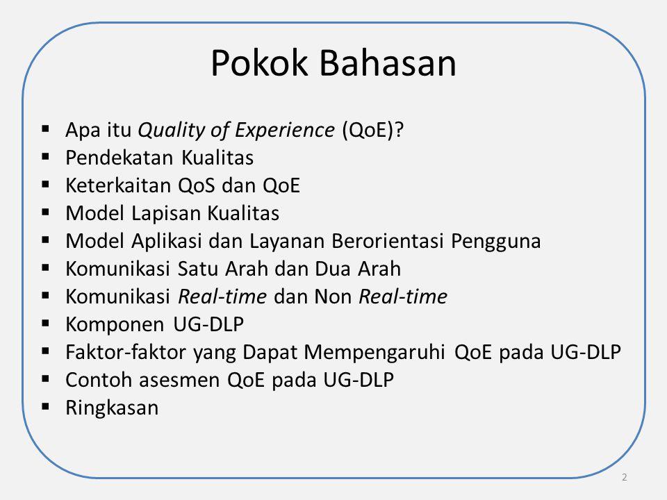 Pokok Bahasan Apa itu Quality of Experience (QoE) Pendekatan Kualitas
