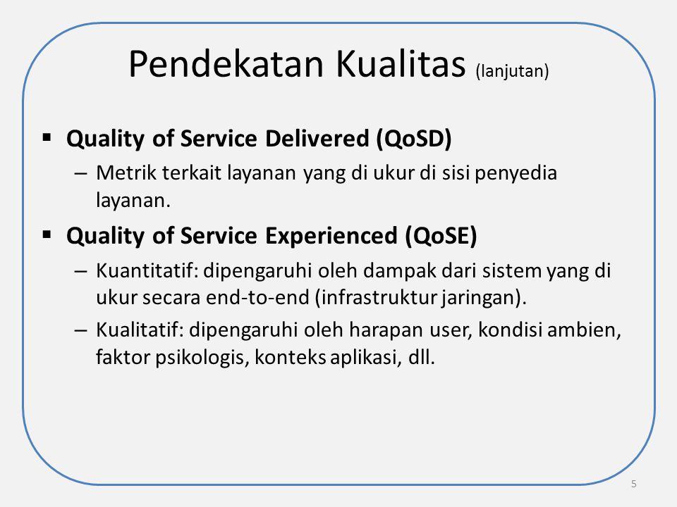 Pendekatan Kualitas (lanjutan)