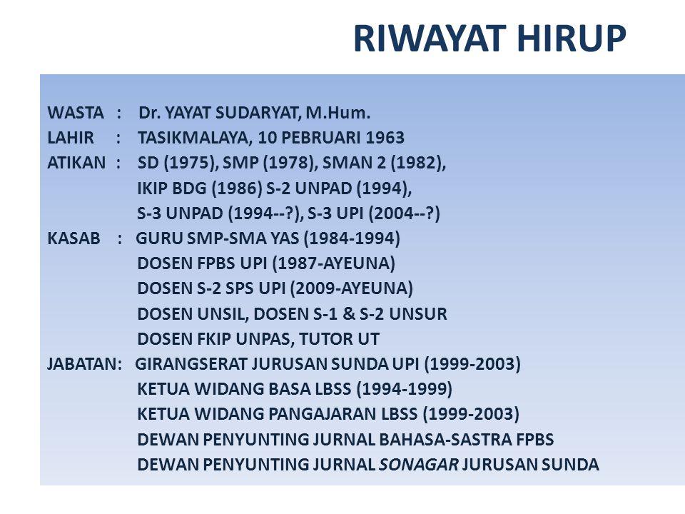 RIWAYAT HIRUP WASTA : Dr. YAYAT SUDARYAT, M.Hum.