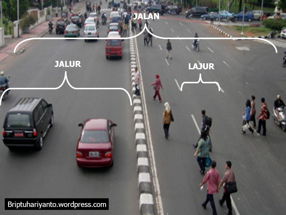 JALAN JALUR LAJUR Briptuhariyanto.wordpress.com