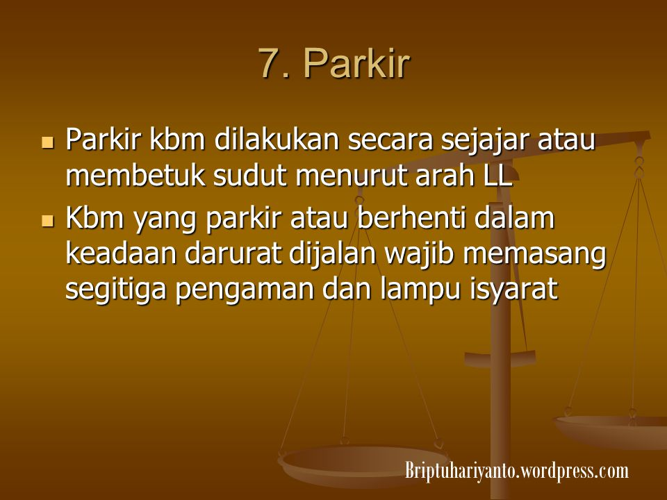 7. Parkir Parkir kbm dilakukan secara sejajar atau membetuk sudut menurut arah LL.
