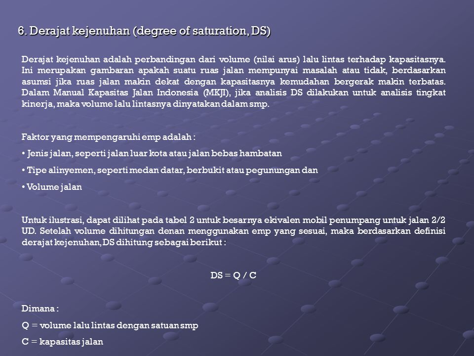 6. Derajat kejenuhan (degree of saturation, DS)