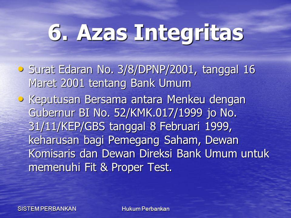 6. Azas Integritas Surat Edaran No. 3/8/DPNP/2001, tanggal 16 Maret 2001 tentang Bank Umum.