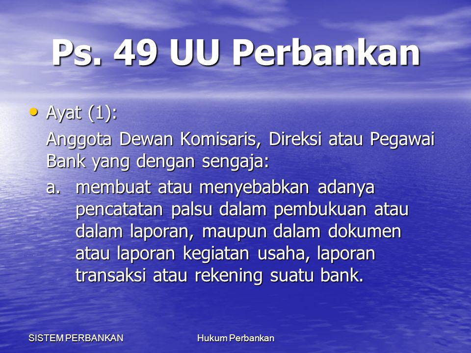 Ps. 49 UU Perbankan Ayat (1):