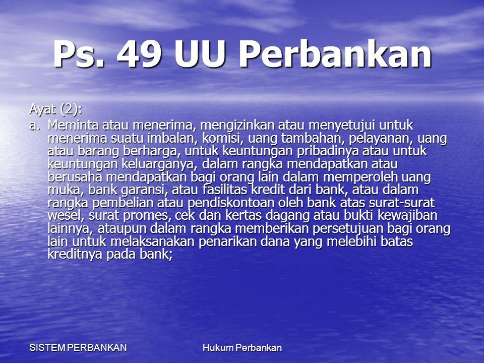 Ps. 49 UU Perbankan Ayat (2):