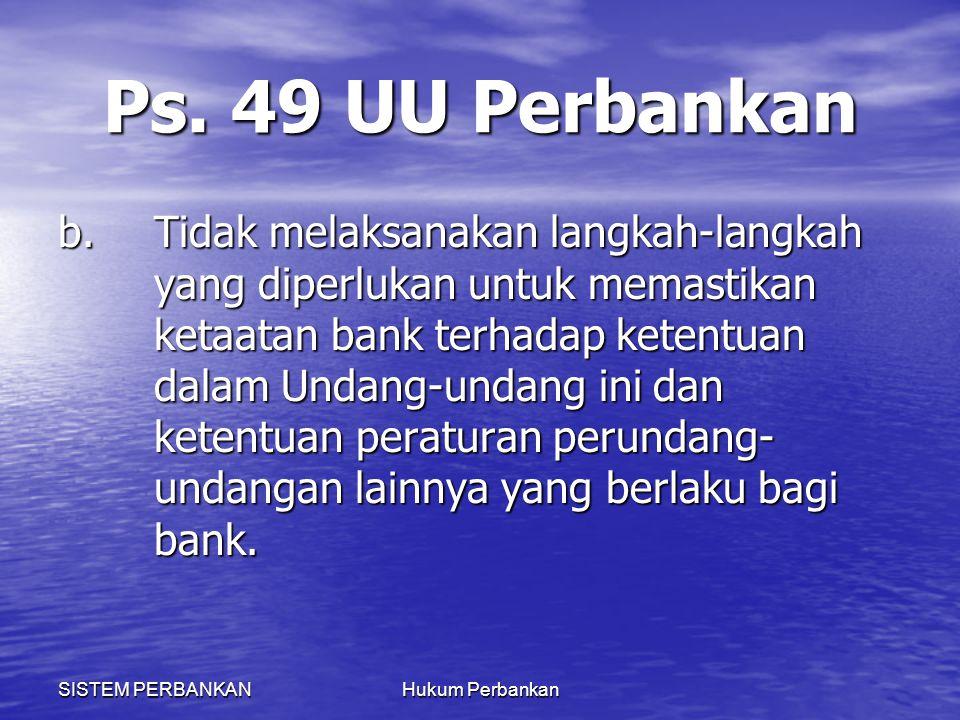 Ps. 49 UU Perbankan