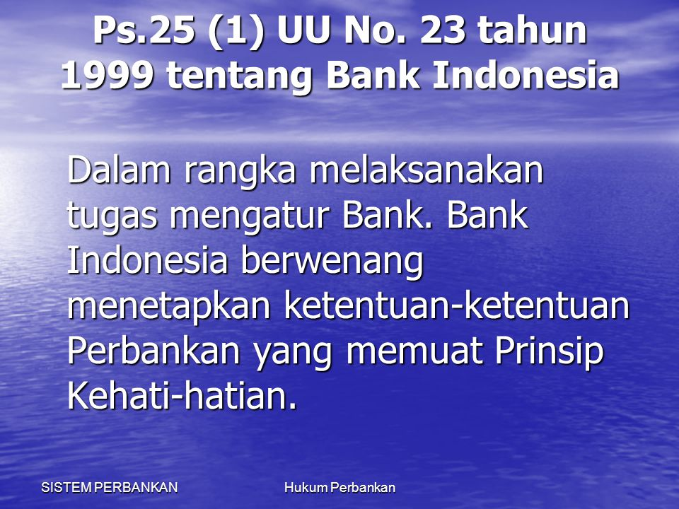 Ps.25 (1) UU No. 23 tahun 1999 tentang Bank Indonesia