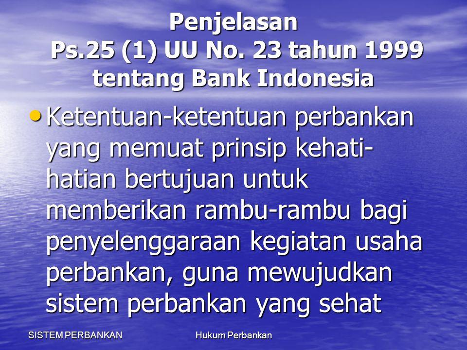 Penjelasan Ps.25 (1) UU No. 23 tahun 1999 tentang Bank Indonesia