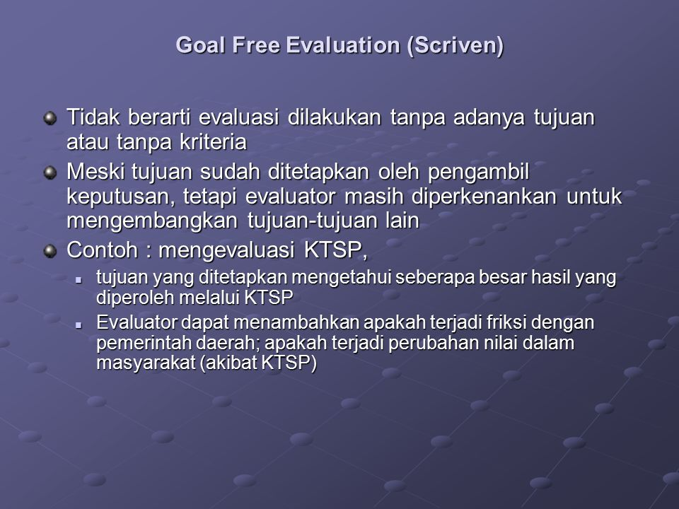 Goal Free Evaluation (Scriven)