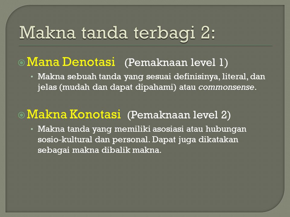 Makna tanda terbagi 2: Mana Denotasi (Pemaknaan level 1)