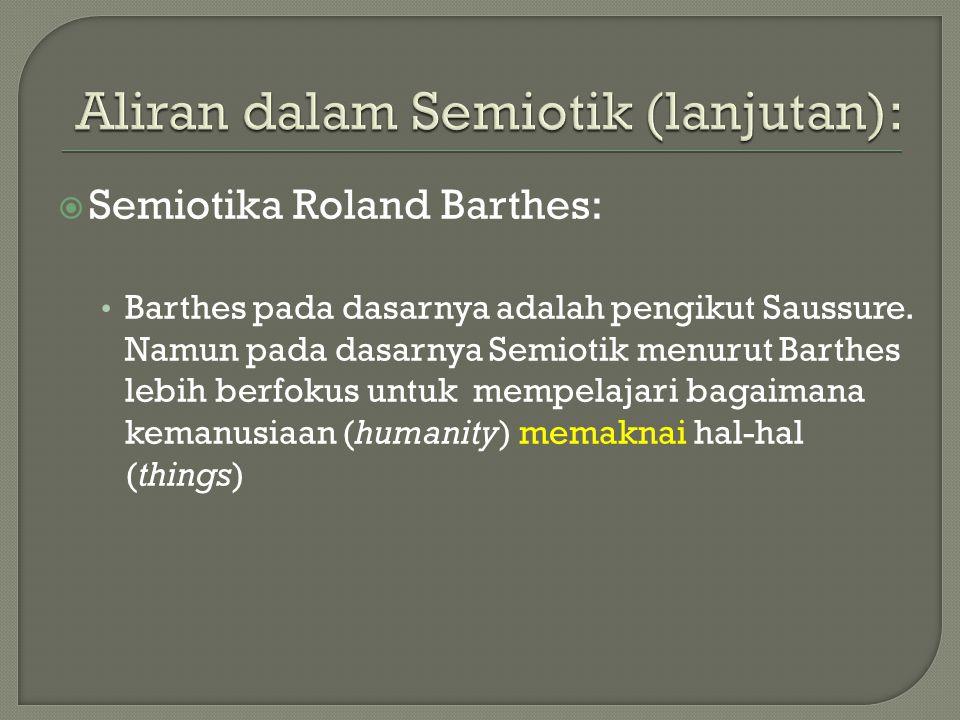 Aliran dalam Semiotik (lanjutan):