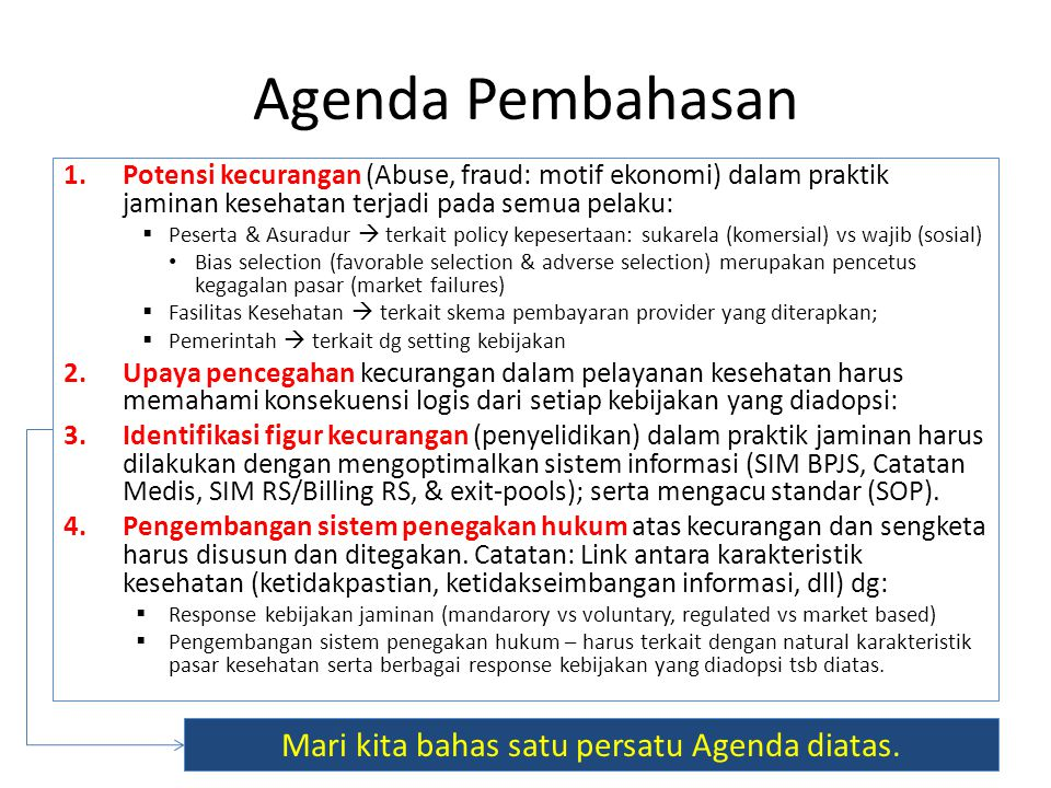 Mari kita bahas satu persatu Agenda diatas.