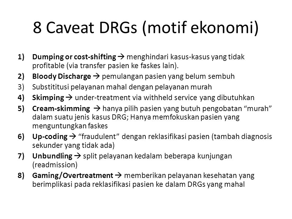 8 Caveat DRGs (motif ekonomi)